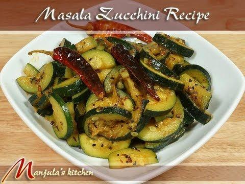 Masala Zucchini Recipe by Manjula