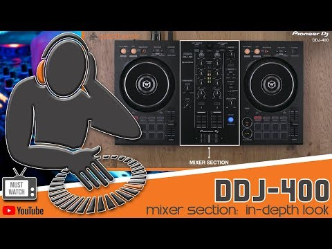 Pioneer DDJ-400 Mixer Section Tutorial - MUST WATCH!!!