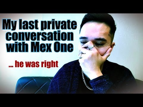 MY LAST PRIVATE CONVERSATION WITH MEXONE - HE WAS RIGHT | Bb
