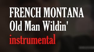 French Montana Old Man Wildin