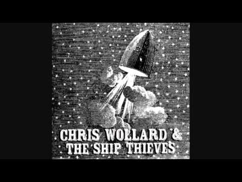 Chris Wollard & The Ship Thieves - Left To Lose