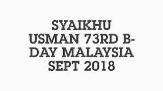 ( BIRTHDAY ) SYAIKHU USMAN 73rd B-DAY SEPT 2018 KUALA LUMPUR KL MALAYSIA BUKIT BINTANG DUREN BRIANI