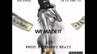 Arcangel Ft. De La Ghetto - We Made It (2015) (mp3)