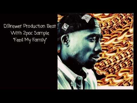 "D.Brewer Original Beat with 2Pac Sample On Hook~ ""Feed My Family"""
