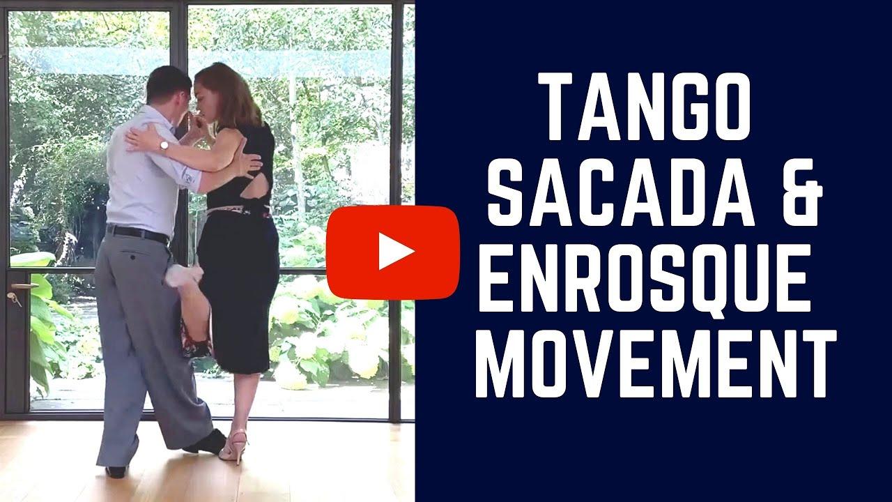 Tango Sacada: Sacada & enrosque combination (steps & technique)