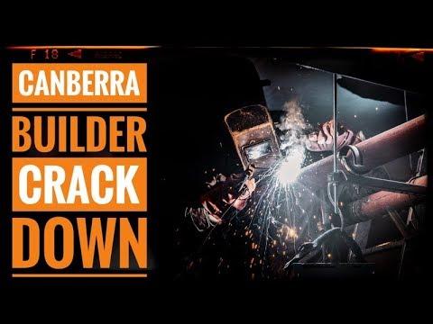 Canberra Builder Crack Down