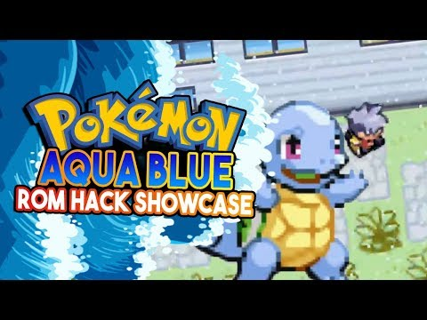 Pokemon Aqua Blue - Pokemon Rom Hack Showcase