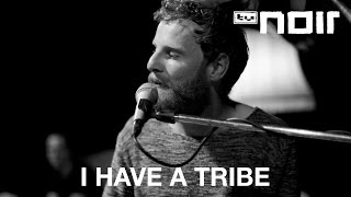 I Have A Tribe - After We Meet (live bei TV Noir)