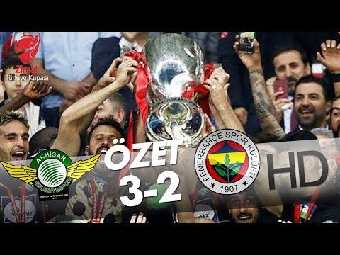 T. M. Akhisarspor - Fenerbahçe Final Maçının Özeti