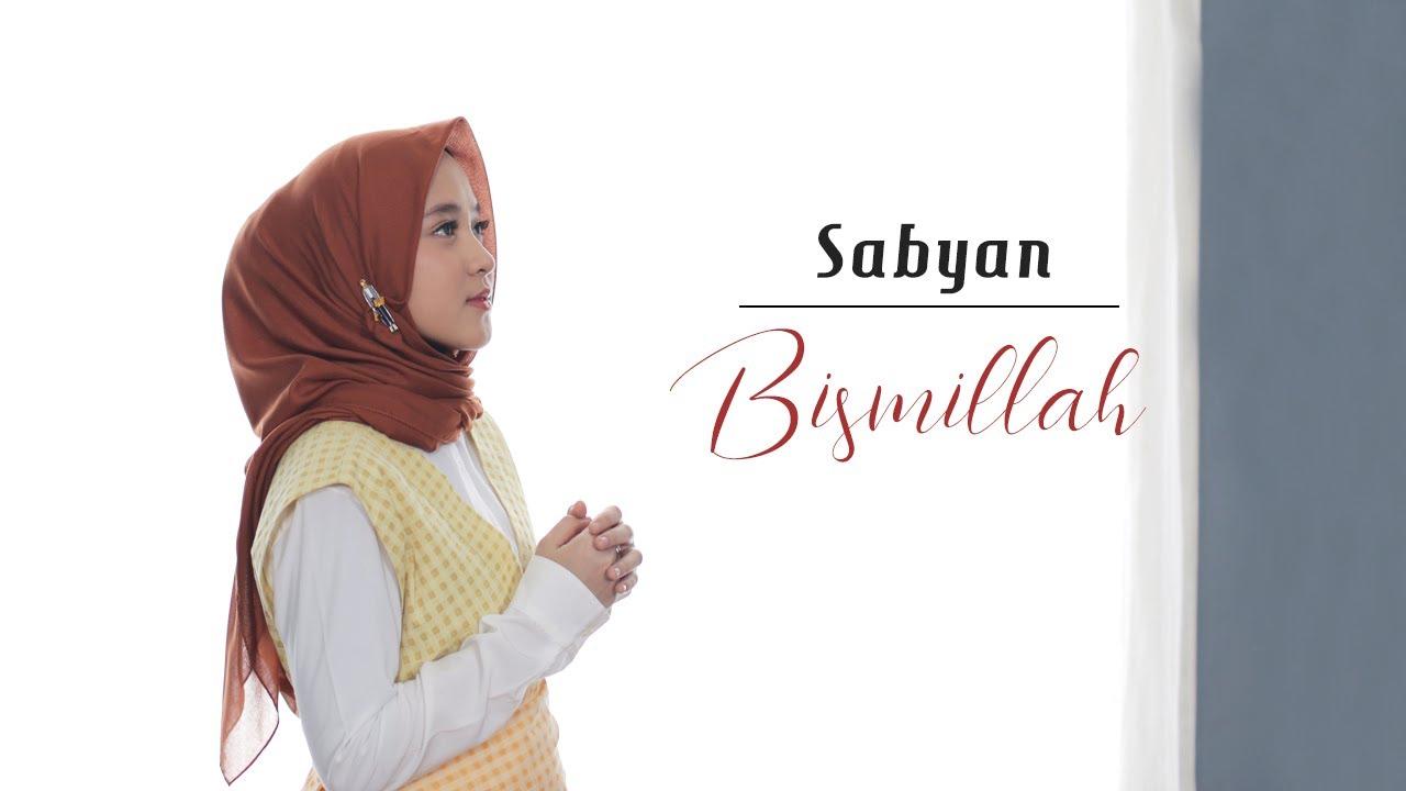 Download SABYAN - BISMILLAH | OFFICIAL LYRIK VIDEO