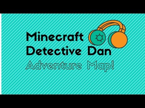 Minecraft | Detective Dan ADVENTURE MAP!