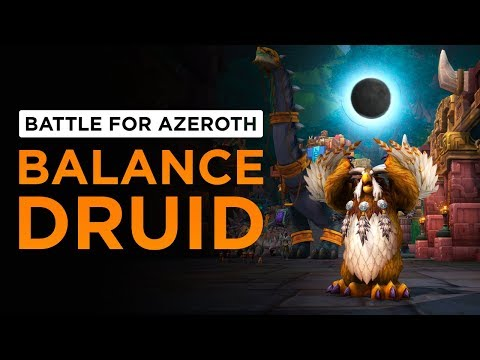 Balance Druid | WoW: Battle for Azeroth - Alpha [1st Pass]