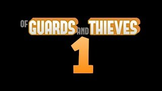 Of Guards and Thieves z WIDZAMI #1