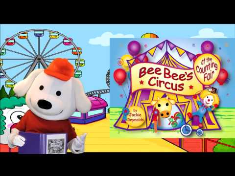 Storytime Pup Children's Book Read Aloud: Bee Bee's Circus at the Counting Fair.  Stories for Kids.