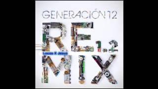 Generación 12 - Álbum Completo - ((REMIX 1.2))  **Eduardo Guerrero**