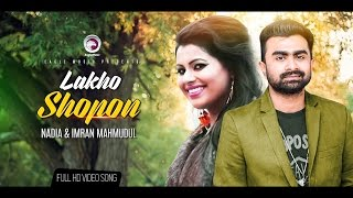 lakho shopon - nadia and imran mahmudul | bangla new song 2017