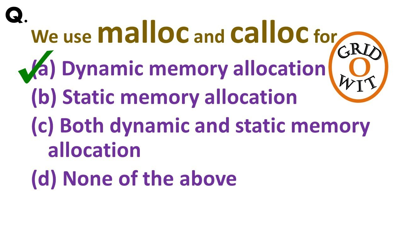 We use malloc and calloc for