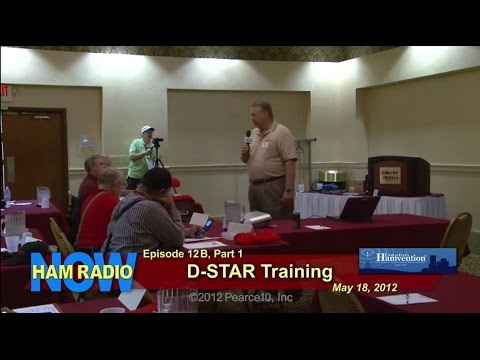 HamRadioNow Episode 12B, Part 1 of 3 - D-STAR Training Sessi