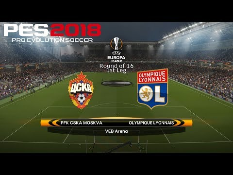 PES 2018 (PC) CSKA Moscow v Lyon UEFA EUROPA LEAGUE ROUND OF 16 | 8/3/2018 | 1080P 60FPS