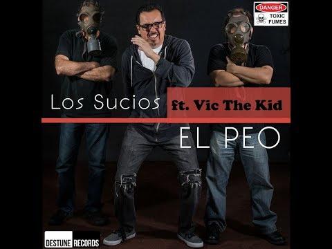 El Peo - Los Sucios Ft. Vic The Kid
