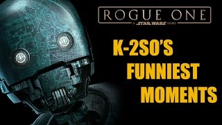 K-2SO's Funniest Moments - ROGUE ONE: A STAR WARS STORY