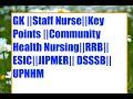 GK ||Staff Nurse||Key Points ||Community Health Nursing|| ESIC||JIPMER|| DSSSB||UPNHM