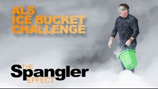 The Spangler Effect - ALS Ice Bucket Challenge