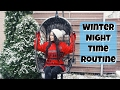 Winter Night Time Routine
