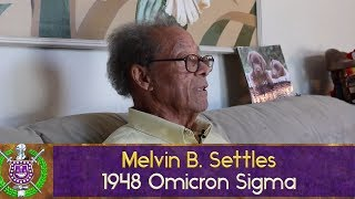 Melvin B. Settles (1948 Omicron Sigma) Interview Final
