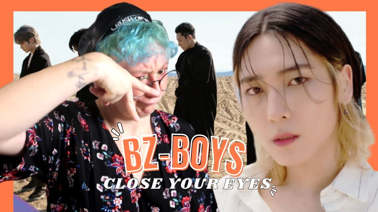 Download [M/V] BZ-BOYS(청공소년) - 'Close your eyes' REACTION (french)🇧🇪