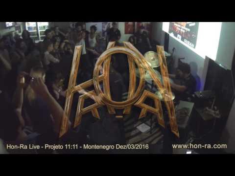 HON-RA: Live in Montenegro - Projeto 11:11