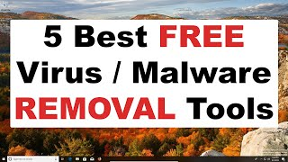 The 5 Best Free Malware / Virus Removal Tools 2019 - Fully Clean Your Computer