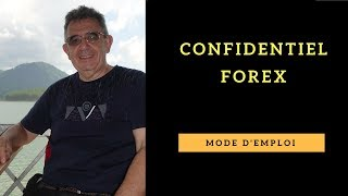 Confidential Forex mode d'emploi