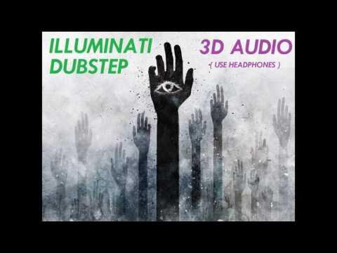 [3D AUDIO] ILLUMINATI DUBSTEP (USE HEADPHONES!!!!) Virtual Sound