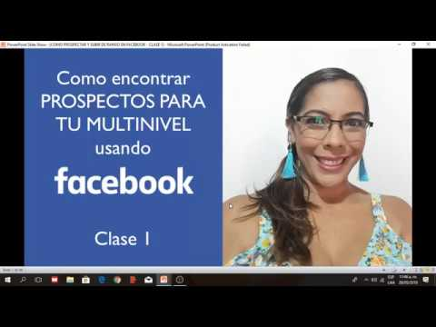 COMO ENCONTRAR PROSPECTOS PARA TU MULTINIVEL EN FACEBOOK  - CLASE 1