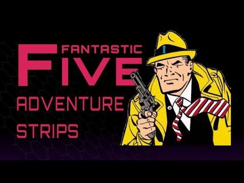 5 Best Adventure Comic Strips - Fantastic Five