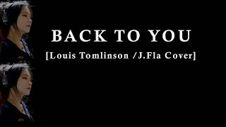 Back To You - Louis Tomlinson /J.Fla Cover Lyrics]