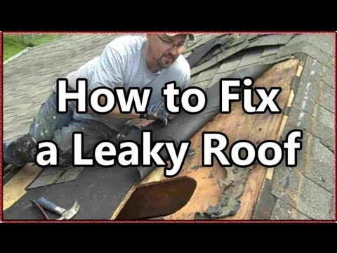 How to Fix a Leaky Roof
