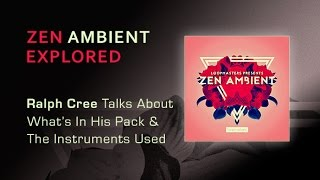 Zen Ambient Explored - Creator Ralph Cree Talks About The Instruments Used