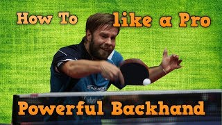 Powerful Backhand Attack Like A Pro