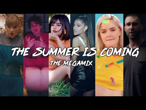 The Summer Is Coming   SUMMER MEGA feat. Ariana GrandeSelena GomezCharlie Puth & MORE