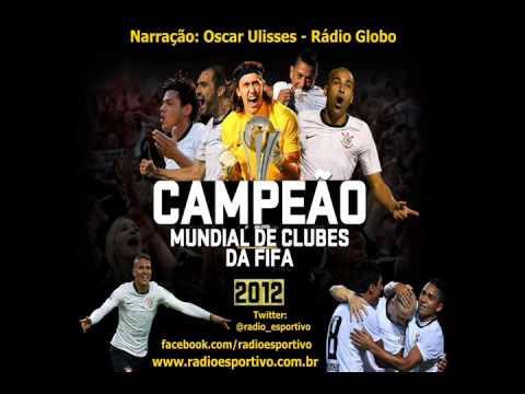 Corinthians 1 x 0 Chelsea - Na íntegra com a narração de Oscar Ulisses ( Rádio Globo ) 16/12/2012