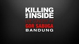 Killing Me Inside - Melangkah (Live at GOR Sabuga Bandung)