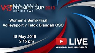 Women's Volleyball Semi-Final: Volleysport v Telok Blangah CSC | NEO Group VAS Premier Cup Series 2