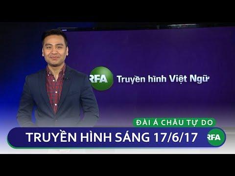Tin tức thời sự sáng 17/06/2017 | RFA Vietnamese News