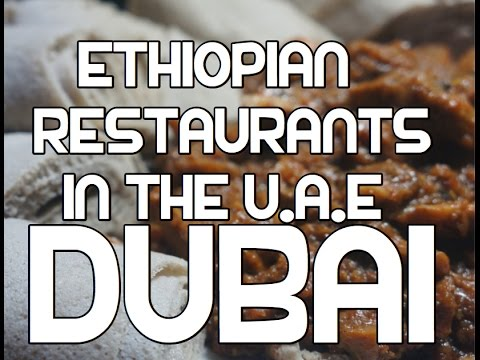 Ethiopian Restaurants in Dubai UAE Habasha & Abesinian Abyssinian