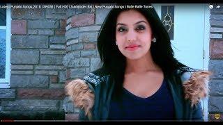 Latest Punjabi Songs 2018 | SNOW ( Full HD) | Sukhjinder Rai | New Punjabi Songs | Balle Balle Tunes