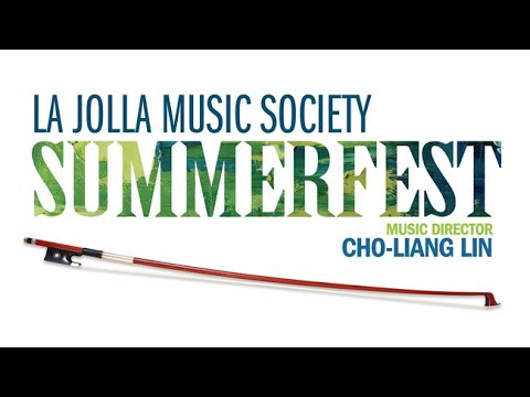 Summer Serenades - La Jolla Music Society's SummerFest 2017
