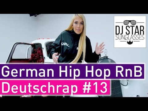 🔥 German Rap 2019 Best of Deutschrap Hip Hop RnB Mix #13 - Dj StarSunglasses
