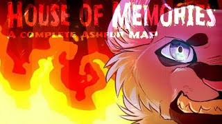 House of Memories  A COMPLETED Ashfur M.A.P